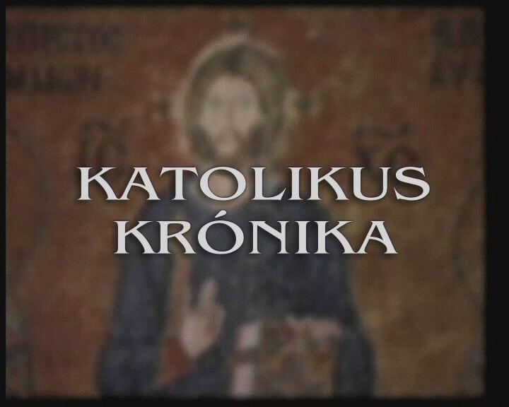 A Katolikus Krónika 2015.májusi adása