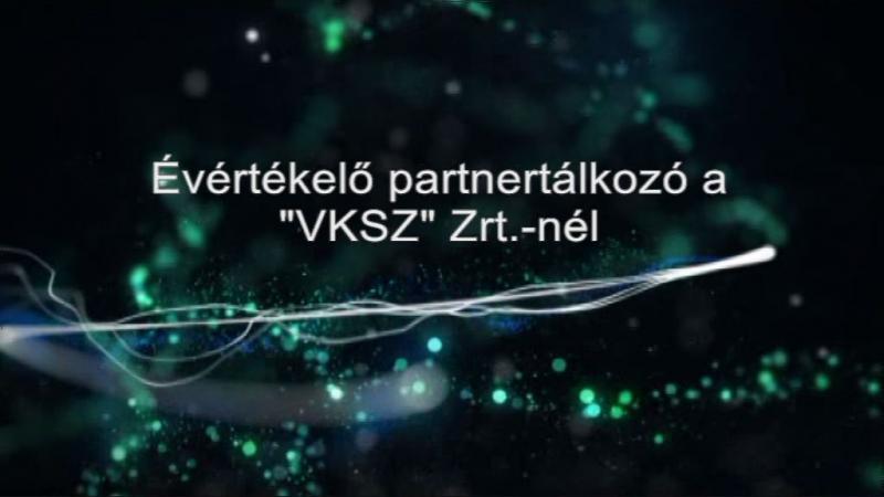 """Évértékelő Partnertalálkozó a """"VKSZ"""" Zrt.-nél"""